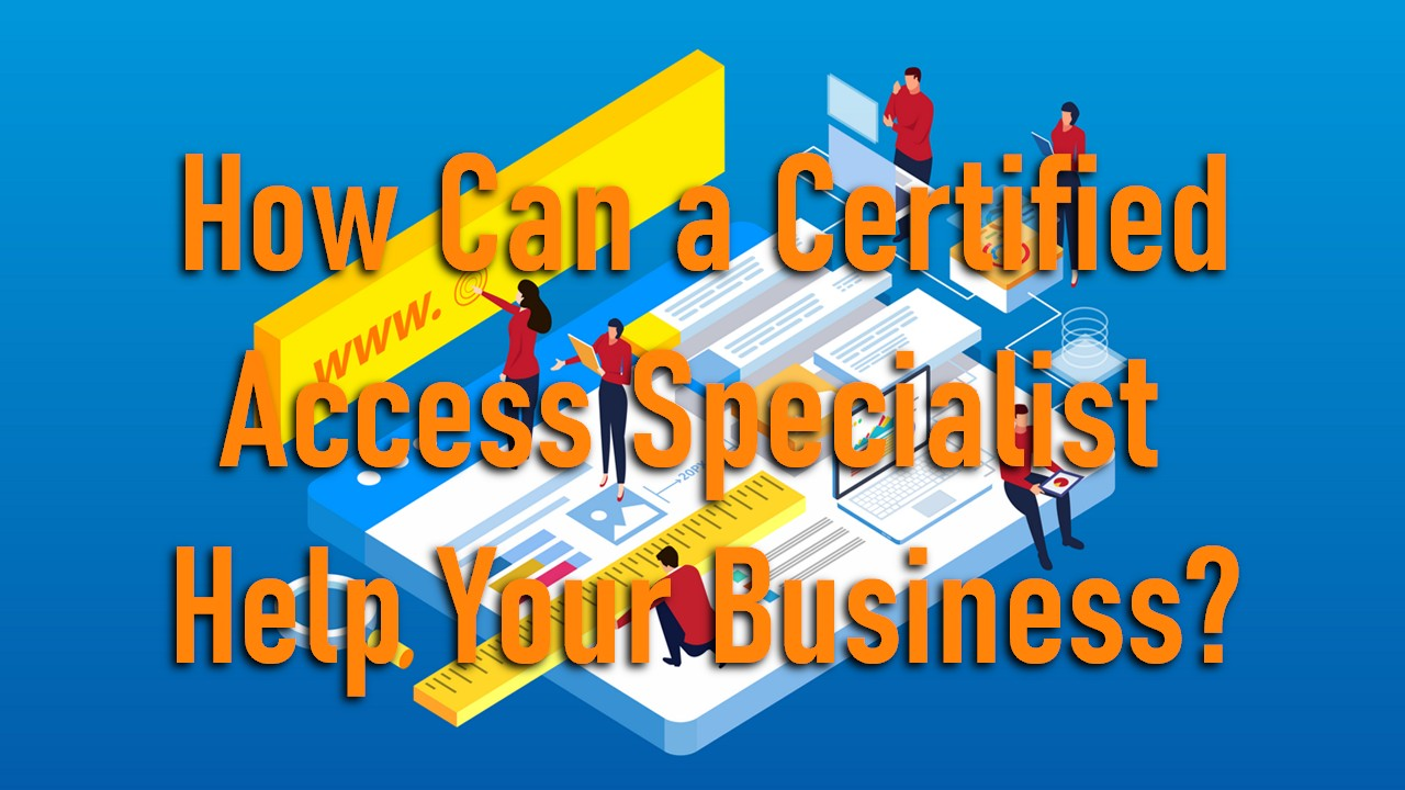 How Can a Certified Access Specialist Help Your Business?