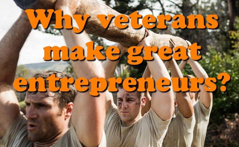 Why veterans make great entrepreneurs?