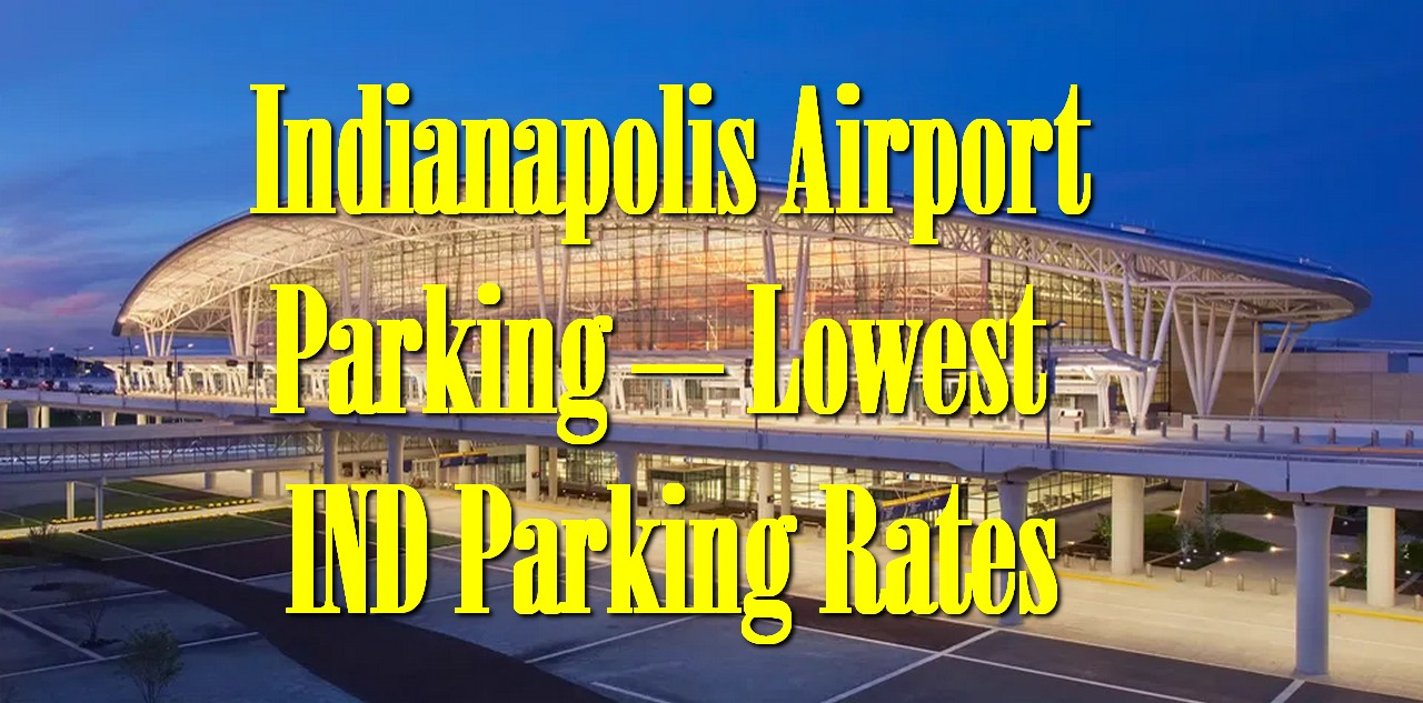 Indianapolis Airport Parking – Lowest IND Parking Rates