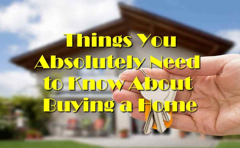 Things You Absolutely Need to Know About Buying a Home